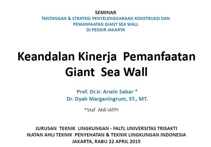 Keandalan Kinerja Pemanfaatan Giant Sea Wall-Arwin